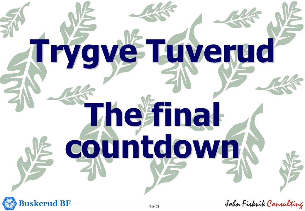 Buskerud BF Side 32 Trygve Tuverud The final countdown