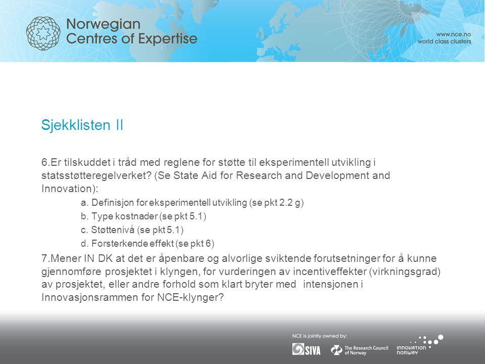 Sjekklisten II 6.Er tilskuddet i tråd med reglene for støtte til eksperimentell utvikling i statsstøtteregelverket.