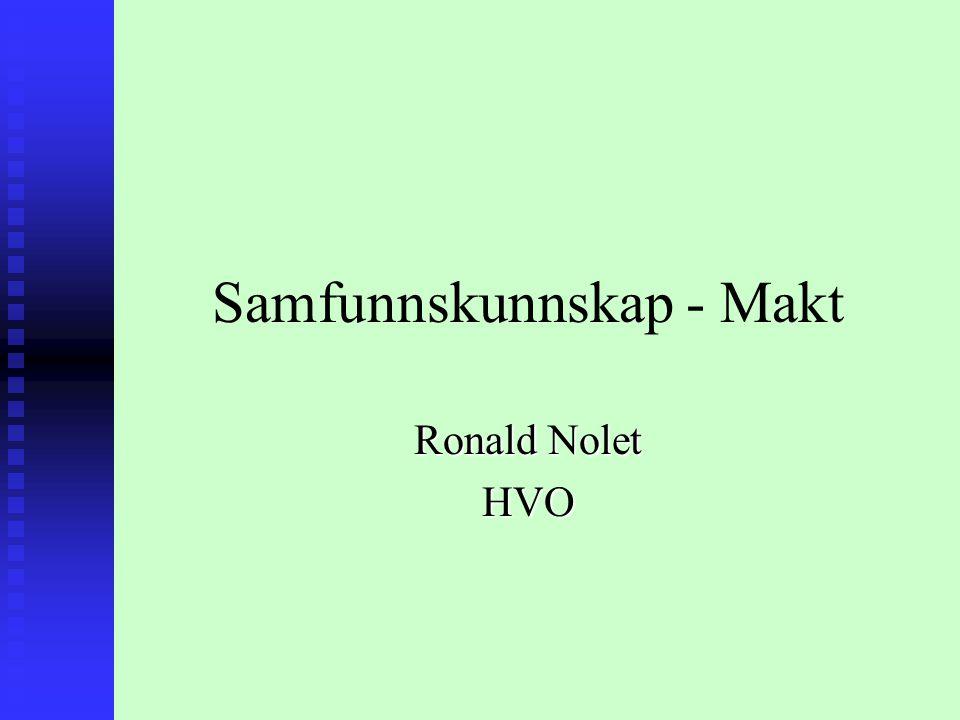 Samfunnskunnskap - Makt Ronald Nolet HVO