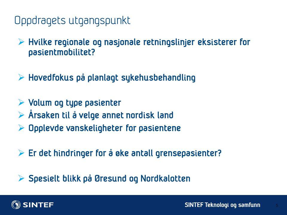 SINTEF Teknologi og samfunn Oppdragets utgangspunkt 5  Hvilke regionale og nasjonale retningslinjer eksisterer for pasientmobilitet.