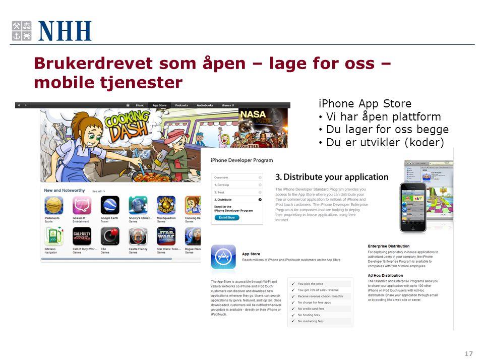 Brukerdrevet som åpen – lage for oss – mobile tjenester 17 iPhone App Store • Vi har åpen plattform • Du lager for oss begge • Du er utvikler (koder)