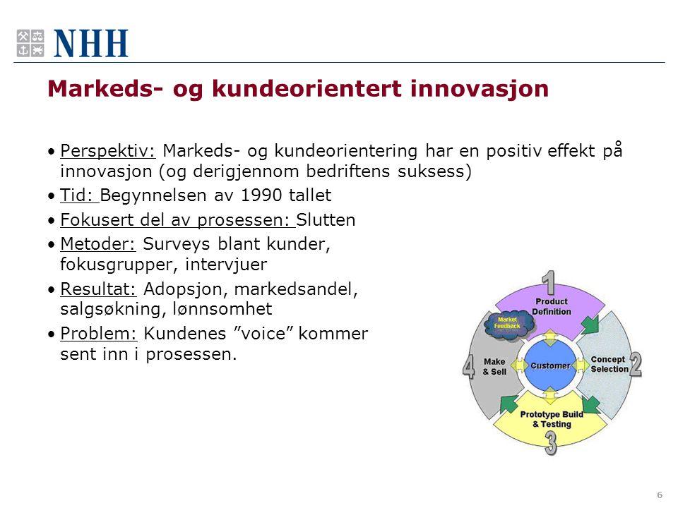 Brukersentrert innovasjon og lead users •Perspektiv: Involvering av lead users øker sjansen for å utvikle banebrytende innovasjoner (og derigjennom påvirke bedriftens suksess positivt) •Tid: Slutten av 1980 tallet / hovedstrøm midten av 1990 tallet •Fokusert del av prosessen: Begynnelsen •Metoder: Observasjon, intervju, usability tilnærming, •Resultat: Banebrytende innovasjoner, adopsjon •Problem: Lite fokus på gjennomsnittskunden .