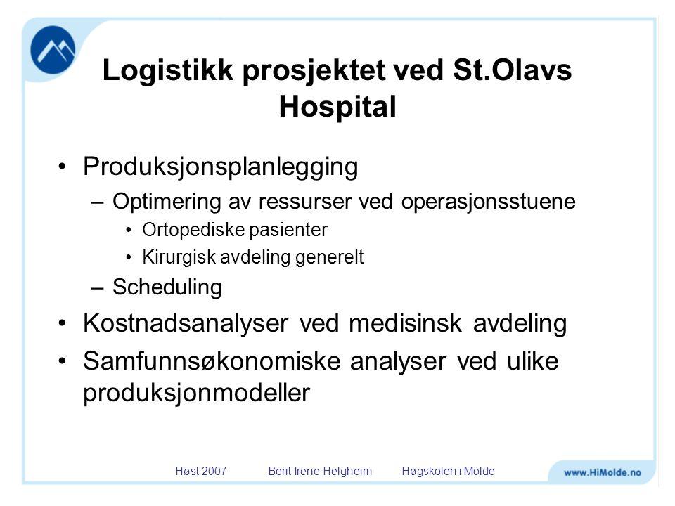 Logistikk prosjektet ved St.Olavs Hospital •Produksjonsplanlegging –Optimering av ressurser ved operasjonsstuene •Ortopediske pasienter •Kirurgisk avd