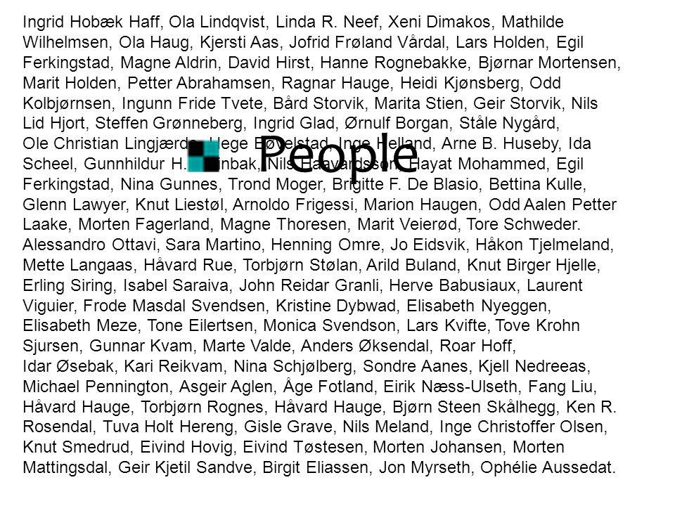 Ingrid Hobæk Haff, Ola Lindqvist, Linda R. Neef, Xeni Dimakos, Mathilde Wilhelmsen, Ola Haug, Kjersti Aas, Jofrid Frøland Vårdal, Lars Holden, Egil Fe