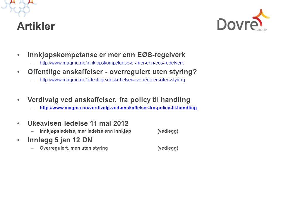 Artikler •Innkjøpskompetanse er mer enn EØS-regelverk –http://www.magma.no/innkjopskompetanse-er-mer-enn-eos-regelverkhttp://www.magma.no/innkjopskompetanse-er-mer-enn-eos-regelverk •Offentlige anskaffelser - overregulert uten styring.