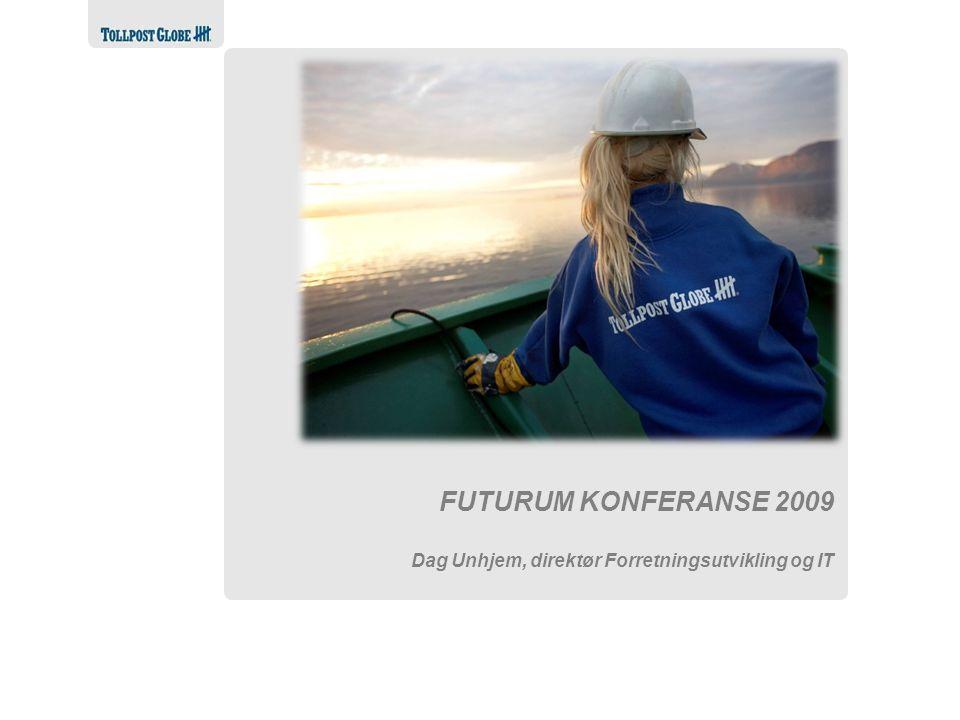 Alltid i forkant Espen Ellingsen FUTURUM KONFERANSE 2009 Dag Unhjem, direktør Forretningsutvikling og IT