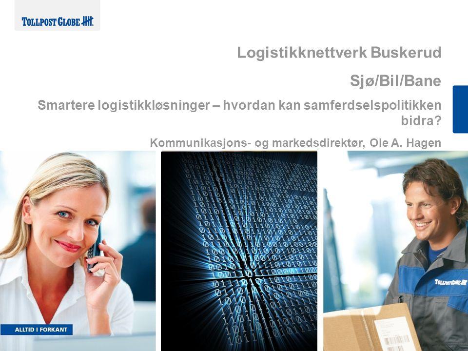 Logistikknettverk Buskerud Sjø/Bil/Bane Smartere logistikkløsninger – hvordan kan samferdselspolitikken bidra? Kommunikasjons- og markedsdirektør, Ole