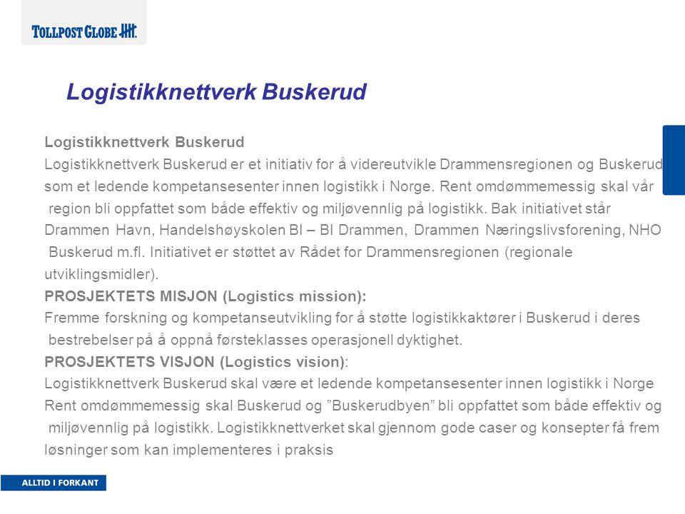 Logistikknettverk Buskerud Logistikknettverk Buskerud er et initiativ for å videreutvikle Drammensregionen og Buskerud som et ledende kompetansesenter