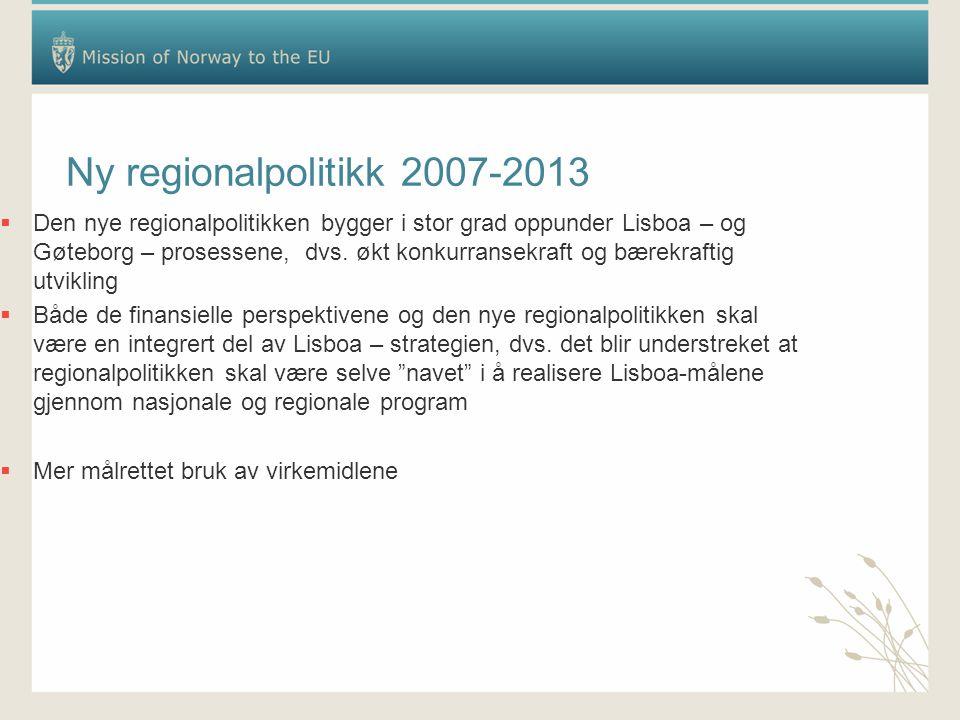 European Grouping og Territorial Co-operation (EGTC)  Nytt instrument på EU nivå i form av bindende forordning  Et politisk signal om at samarbeid på tvers av landegrenser er viktig  Forordningen skal fremme samarbeidet og gjøre samarbeidet enklere  Gjelder for strukturfondene, men kan også omfatte nasjonale programmer og prosjekter  Forordningen trådte i kraft 1.8.2006, men kan anvendes fra 1.8.2007  EGTC er også åpen for Norge dersom minst to medlemsland deltar  Et program eller prosjekt opprettet som EGTC skal ha sete i et av medlemslandene og det er denne medlemsstatens nasjonale lover og regelverk som skal anvendes  Hvert EGTC skal ha godkjenning fra sin nasjonale regjering  Hvert EGTC skal ha et styre og en direktør