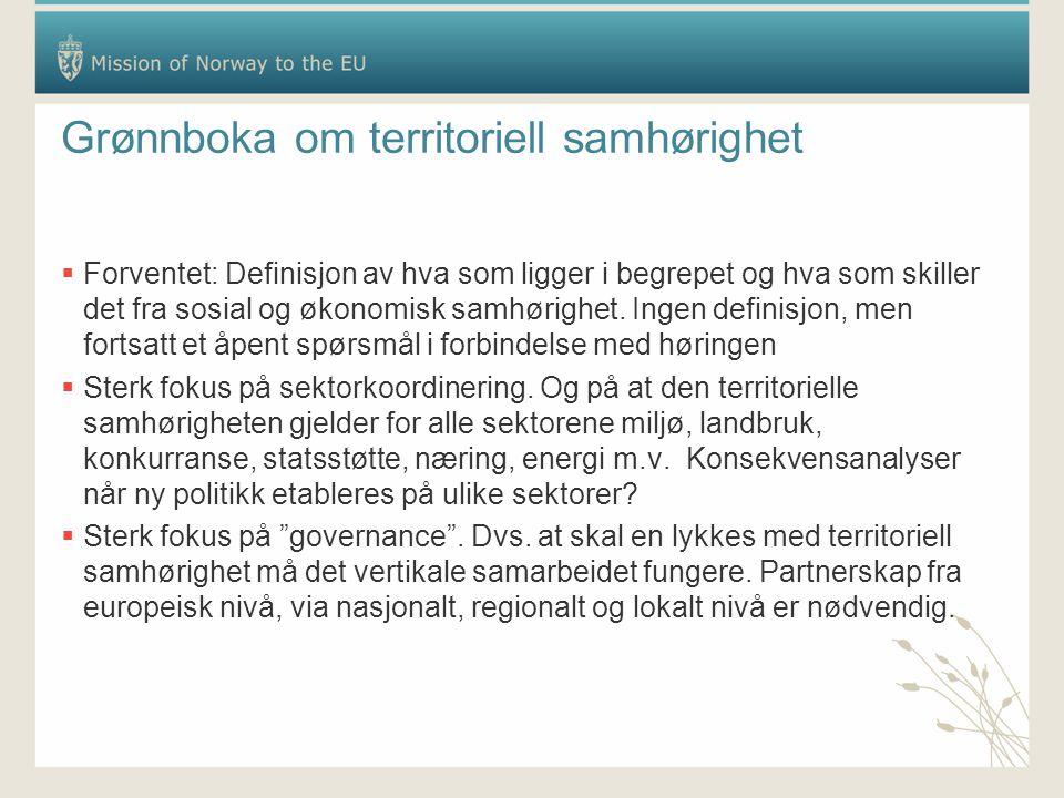 Grønnboka om territoriell samhørighet  Forventet: Definisjon av hva som ligger i begrepet og hva som skiller det fra sosial og økonomisk samhørighet.