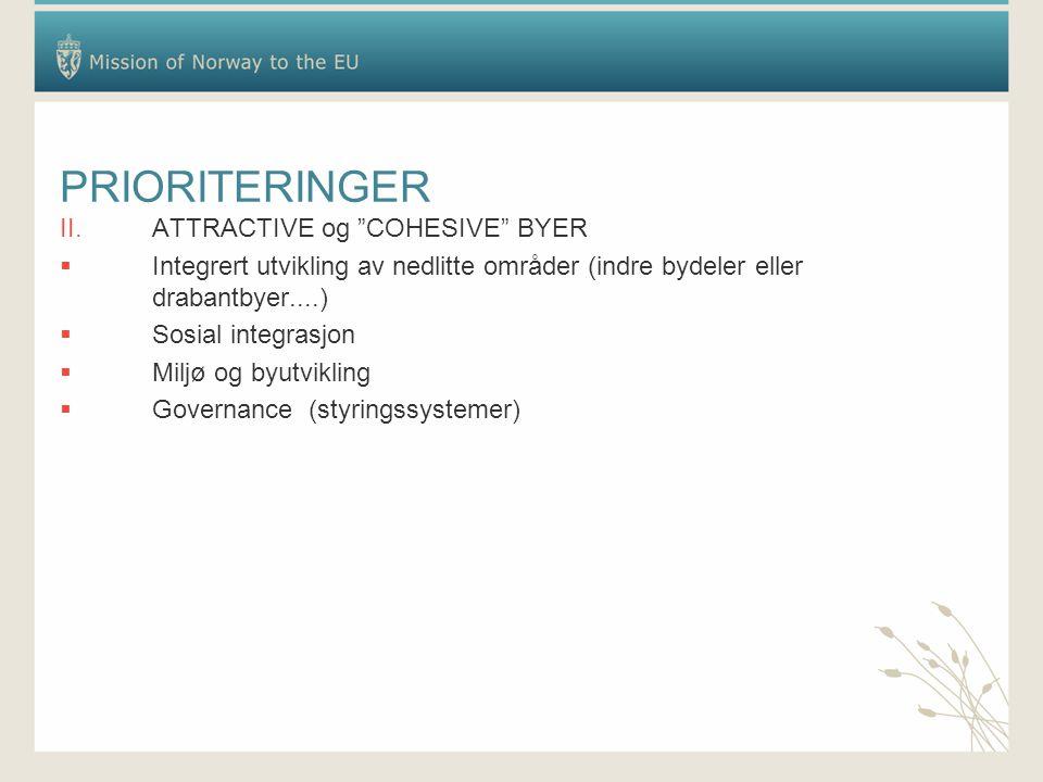"""PRIORITERINGER II.ATTRACTIVE og """"COHESIVE"""" BYER  Integrert utvikling av nedlitte områder (indre bydeler eller drabantbyer....)  Sosial integrasjon """
