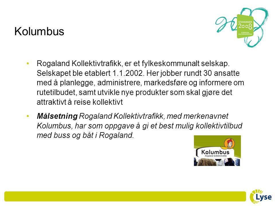 Kolumbus • Rogaland Kollektivtrafikk, er et fylkeskommunalt selskap. Selskapet ble etablert 1.1.2002. Her jobber rundt 30 ansatte med å planlegge, adm