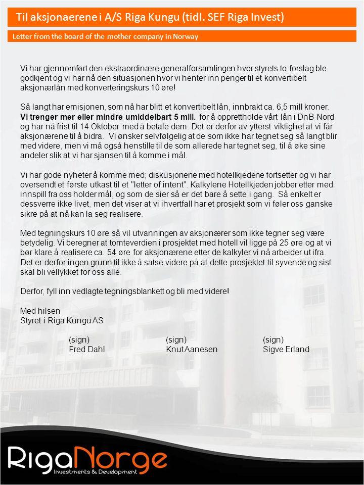 Til aksjonaerene i A/S Riga Kungu (tidl.