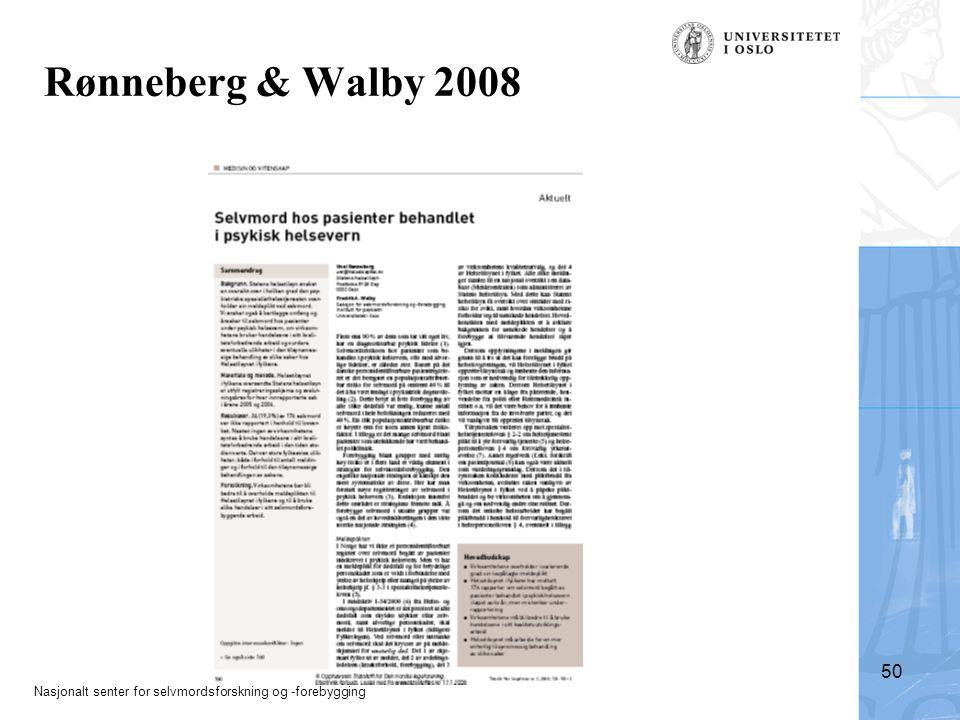 Nasjonalt senter for selvmordsforskning og -forebygging Walby 200950 Rønneberg & Walby 2008