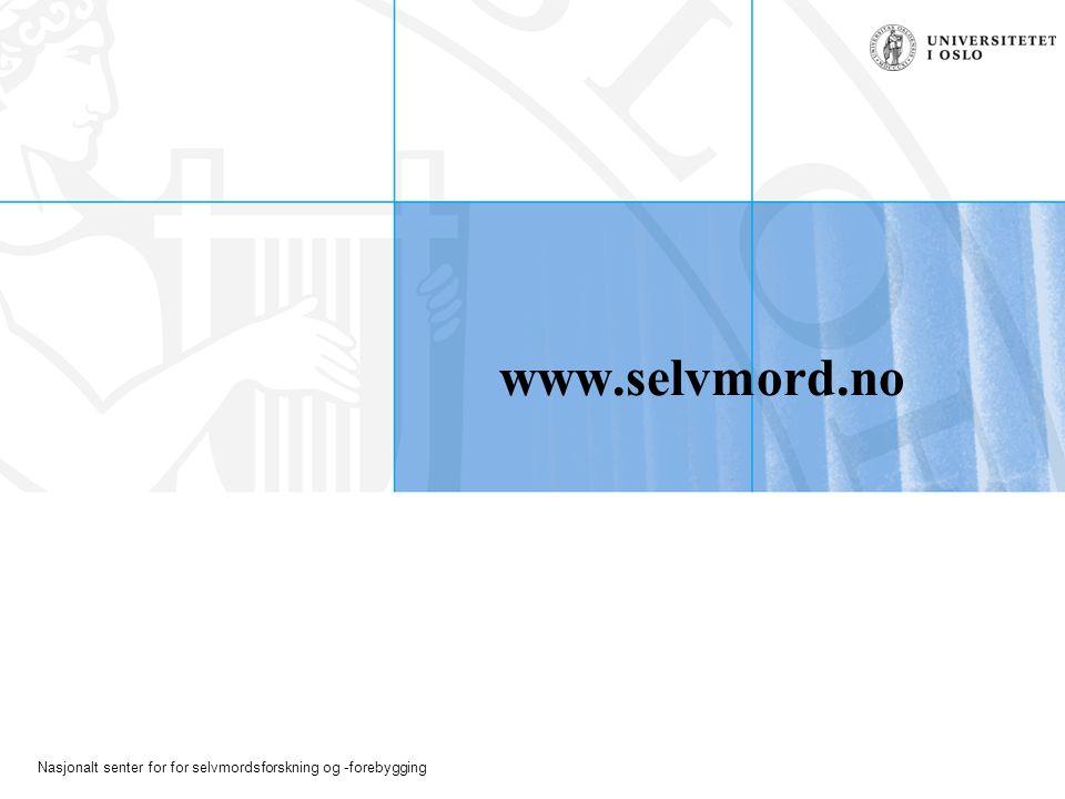 Nasjonalt senter for for selvmordsforskning og -forebygging www.selvmord.no