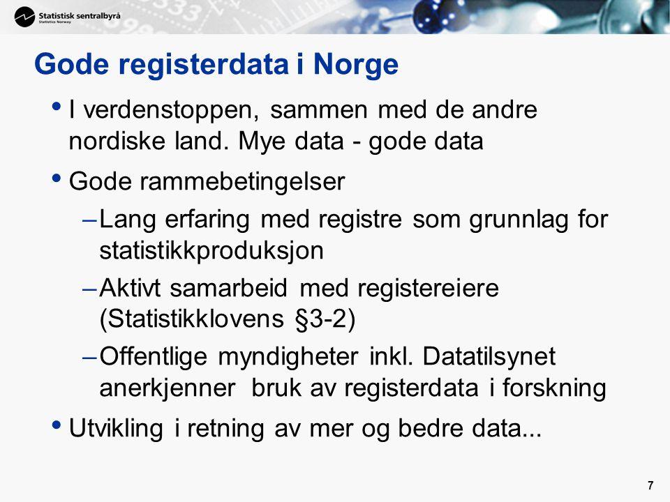 7 Gode registerdata i Norge • I verdenstoppen, sammen med de andre nordiske land.