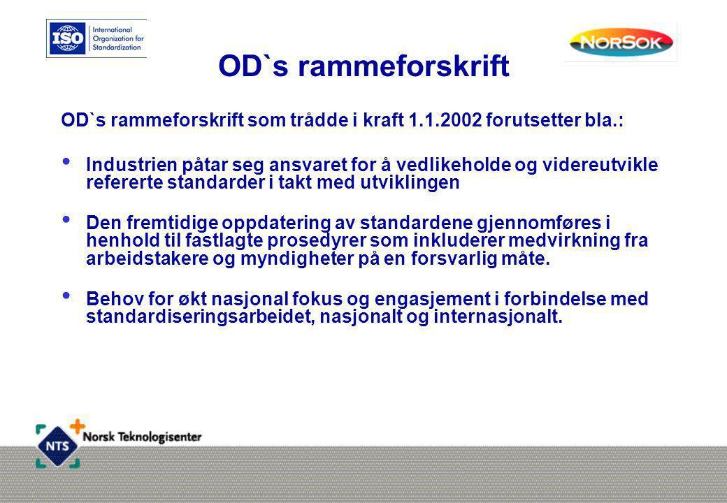 OD`s rammeforskrift OD`s rammeforskrift som trådde i kraft 1.1.2002 forutsetter bla.: • Industrien påtar seg ansvaret for å vedlikeholde og videreutvi