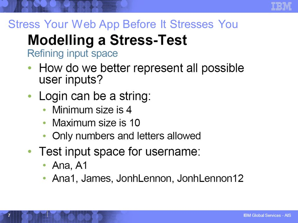 IBM Global Services - AIS 7 Stress Your Web App Before It Stresses You