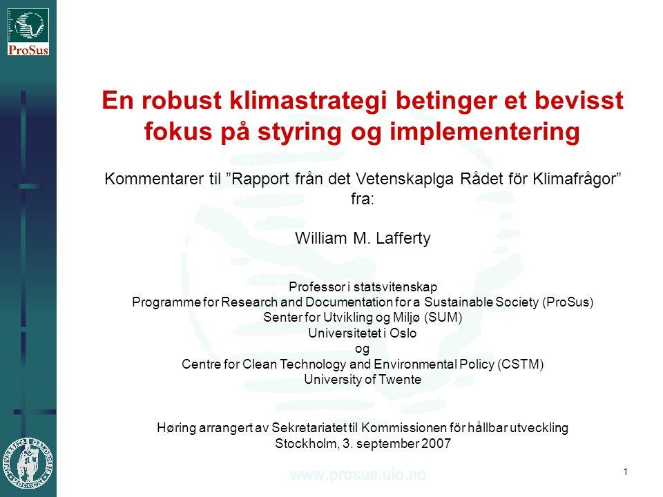 1 En robust klimastrategi betinger et bevisst fokus på styring og implementering Kommentarer til Rapport från det Vetenskaplga Rådet för Klimafrågor fra: William M.
