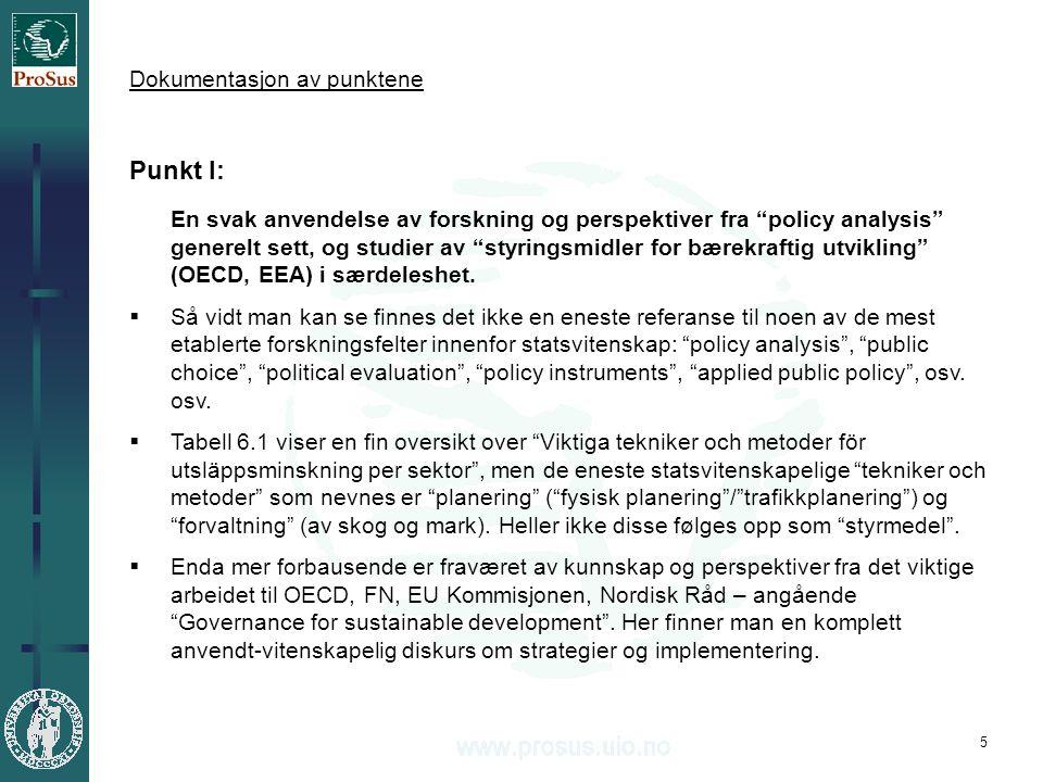 5 Punkt I: En svak anvendelse av forskning og perspektiver fra policy analysis generelt sett, og studier av styringsmidler for bærekraftig utvikling (OECD, EEA) i særdeleshet.