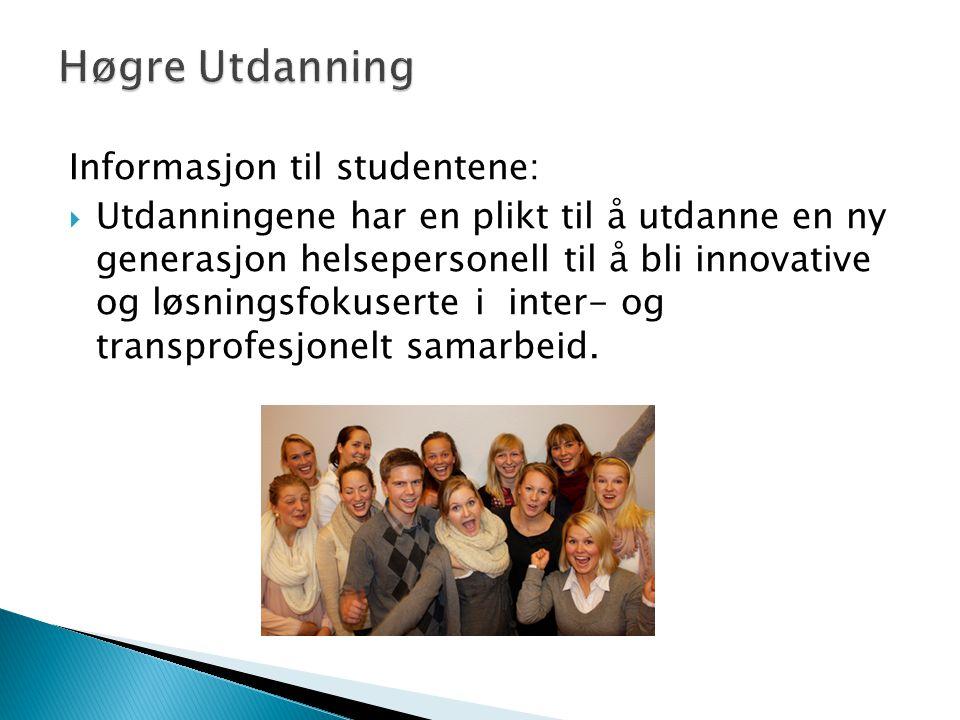 Informasjon til studentene:  Utdanningene har en plikt til å utdanne en ny generasjon helsepersonell til å bli innovative og løsningsfokuserte i inte