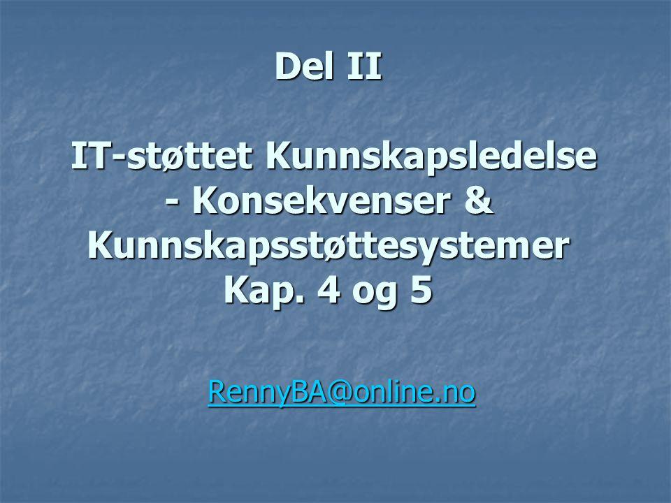 Del II IT-støttet Kunnskapsledelse - Konsekvenser & Kunnskapsstøttesystemer Kap.