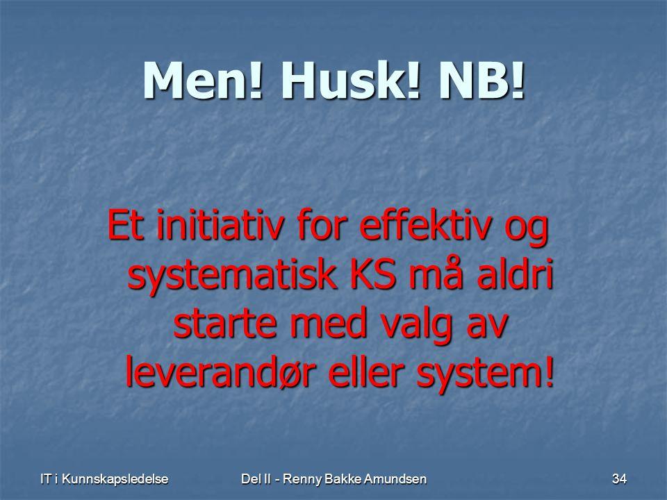 IT i KunnskapsledelseDel II - Renny Bakke Amundsen34 Men.