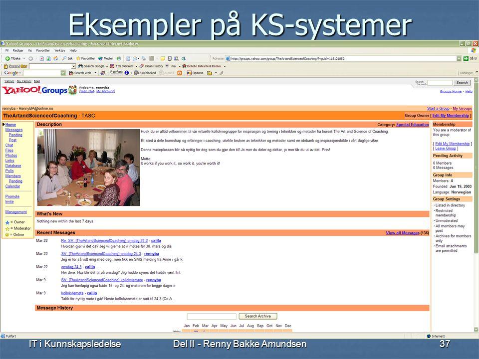 IT i KunnskapsledelseDel II - Renny Bakke Amundsen37 Eksempler på KS-systemer