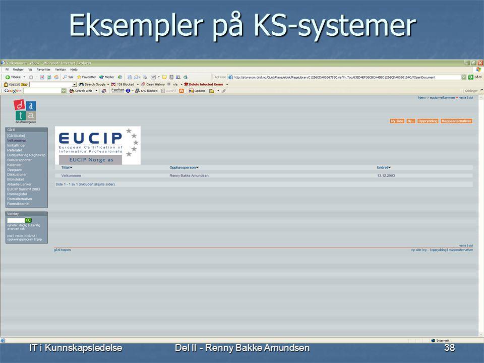 IT i KunnskapsledelseDel II - Renny Bakke Amundsen38 Eksempler på KS-systemer
