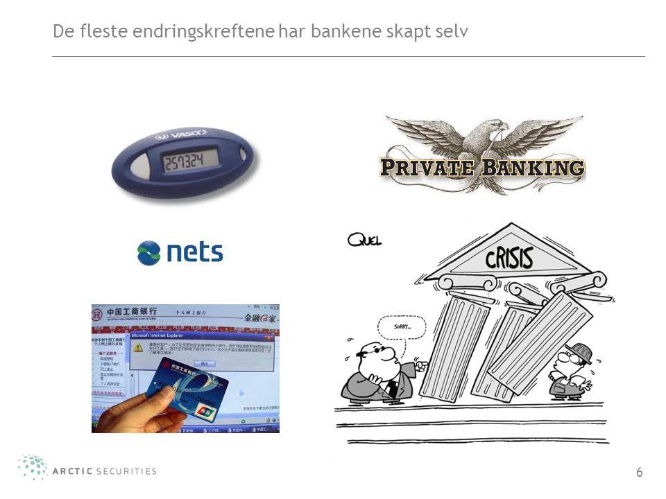 De fleste endringskreftene har bankene skapt selv 6
