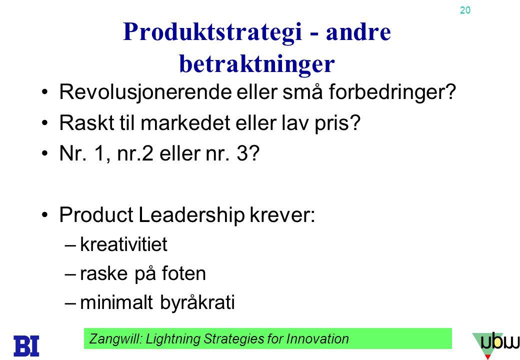 20 Copyright Tore H. Wiik Produktstrategi - andre betraktninger •Revolusjonerende eller små forbedringer? •Raskt til markedet eller lav pris? •Nr. 1,