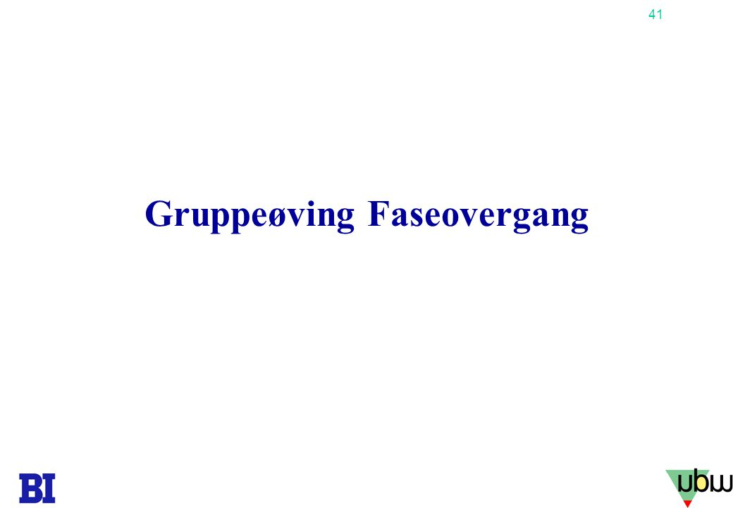 41 Copyright Tore H. Wiik Gruppeøving Faseovergang