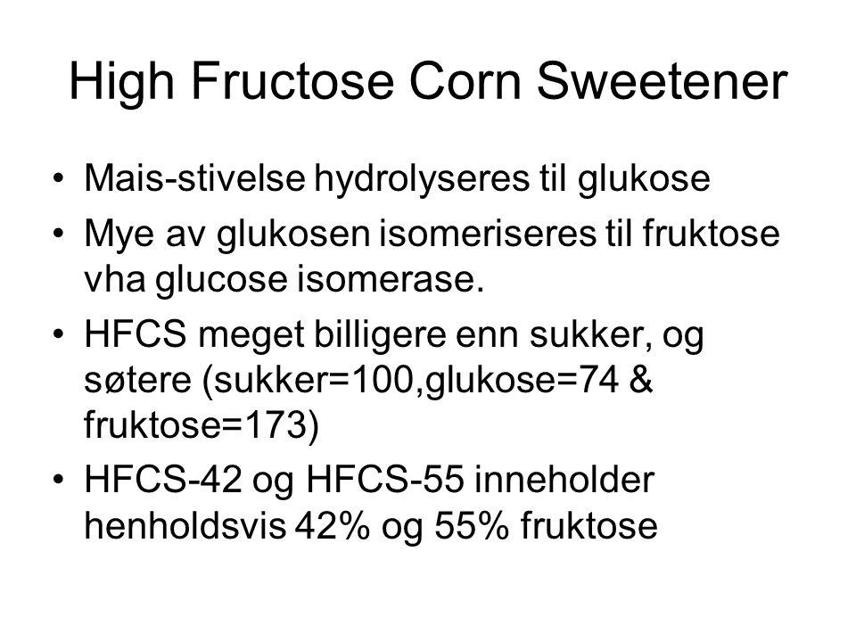 High Fructose Corn Sweetener •Mais-stivelse hydrolyseres til glukose •Mye av glukosen isomeriseres til fruktose vha glucose isomerase. •HFCS meget bil