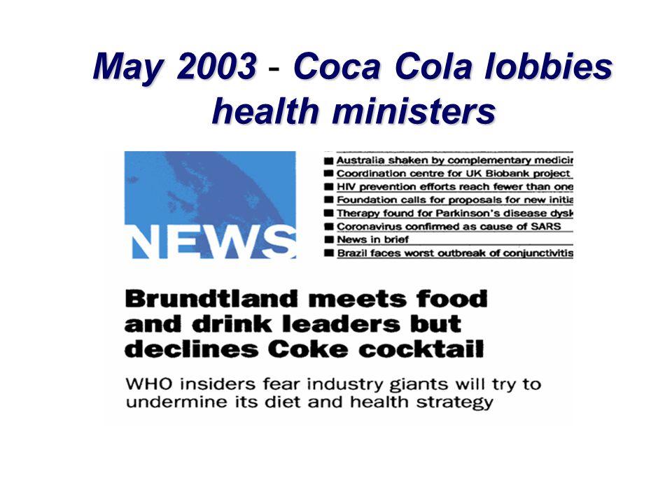 May 2003Coca Cola lobbies May 2003 - Coca Cola lobbies health ministers