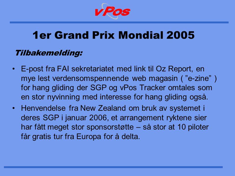 1er Grand Prix Mondial 2005 •E-post fra FAI sekretariatet med link til Oz Report, en mye lest verdensomspennende web magasin ( e-zine ) for hang gliding der SGP og vPos Tracker omtales som en stor nyvinning med interesse for hang gliding også.