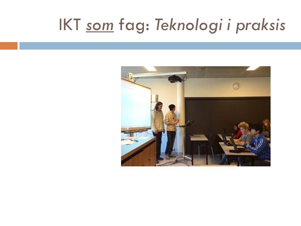 IKT som fag: Teknologi i praksis