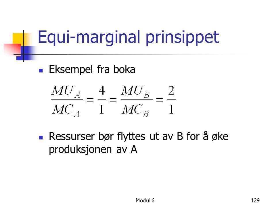 Modul 6129 Equi-marginal prinsippet  Eksempel fra boka  Ressurser bør flyttes ut av B for å øke produksjonen av A  es slik: