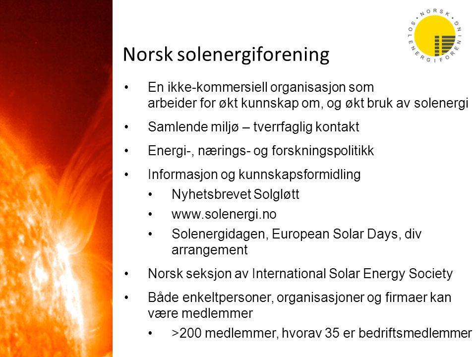 •En ikke-kommersiell organisasjon som arbeider for økt kunnskap om, og økt bruk av solenergi •Samlende miljø – tverrfaglig kontakt •Energi-, nærings-