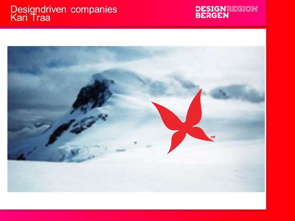 Designdriven companies Kari Traa