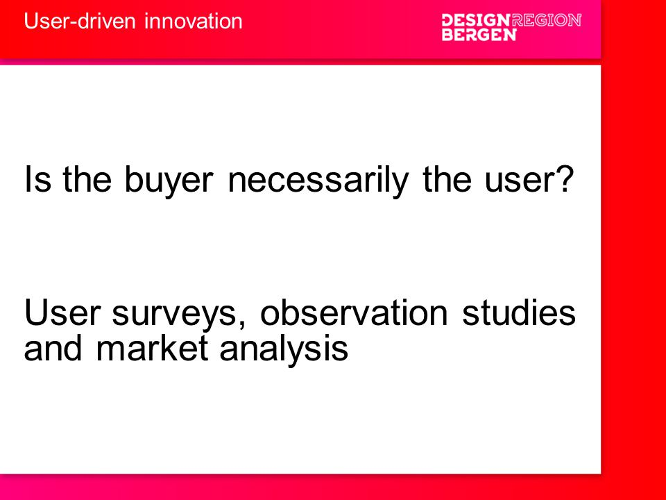 Is the buyer necessarily the user.