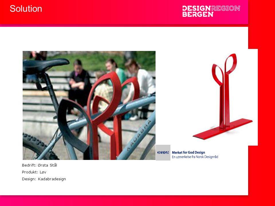 Solution Bedrift: Ørsta Stål Produkt: Løv Design: Kadabradesign