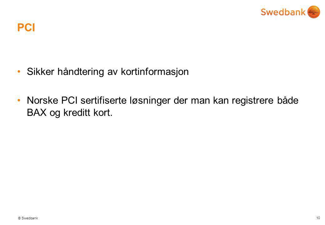 © Swedbank Kundeinformasjon •Lokale tilbud selv om man er del av nasjonal kjede •Tilbud kan sendes på lokalnivå i rolige perioder 9
