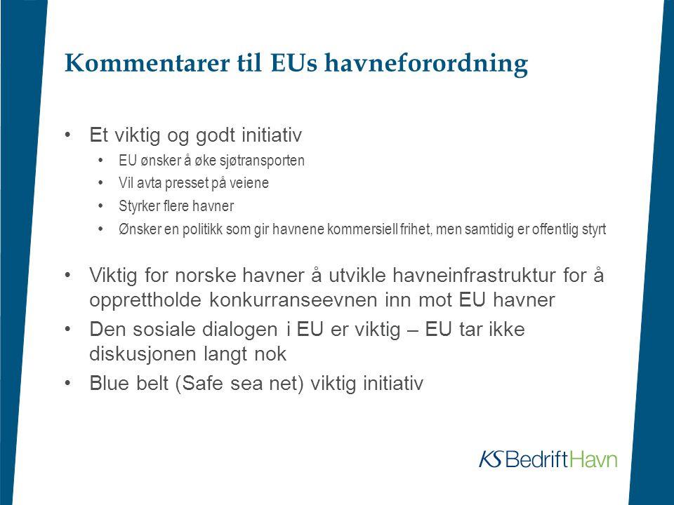 Kommentarer til EUs havneforordning •Et viktig og godt initiativ • EU ønsker å øke sjøtransporten • Vil avta presset på veiene • Styrker flere havner