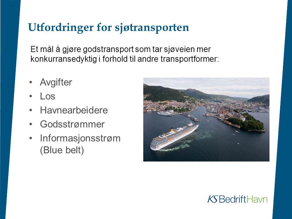 Utfordringer for sjøtransporten •Avgifter •Los •Havnearbeidere •Godsstrømmer •Informasjonsstrøm (Blue belt) Et mål å gjøre godstransport som tar sjøve