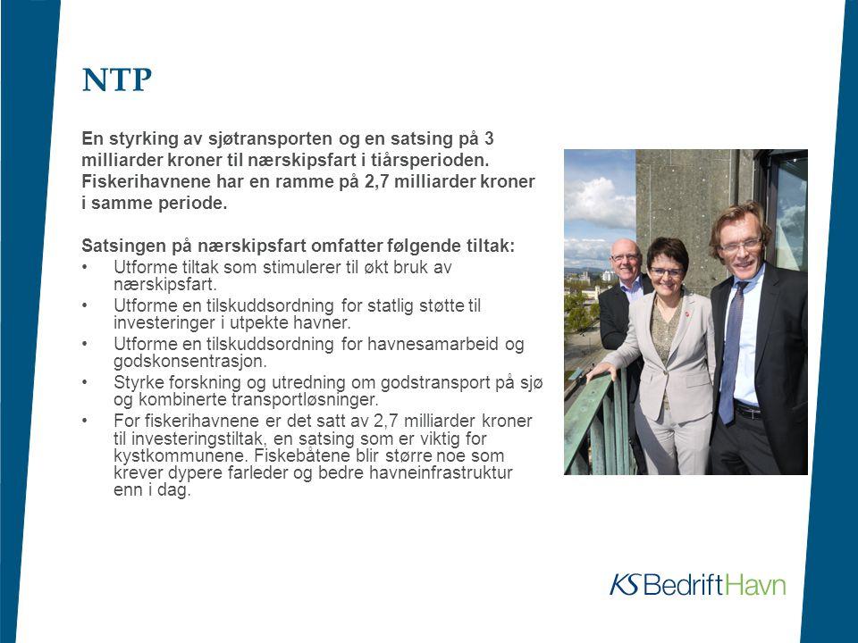 NTP En styrking av sjøtransporten og en satsing på 3 milliarder kroner til nærskipsfart i tiårsperioden. Fiskerihavnene har en ramme på 2,7 milliarder