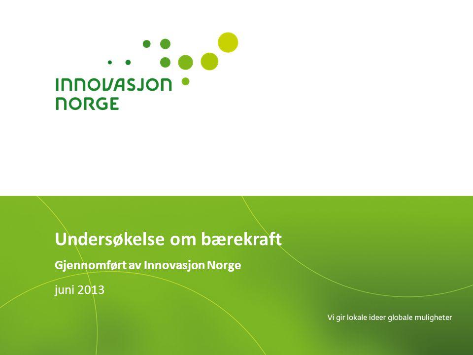 juni 2013 Undersøkelse om bærekraft Gjennomført av Innovasjon Norge