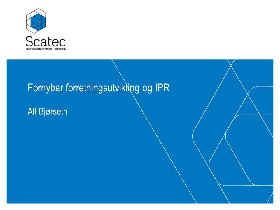 Fornybar forretningsutvikling og IPR Alf Bjørseth