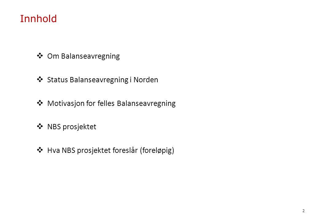  Om Balanseavregning  Status Balanseavregning i Norden  Motivasjon for felles Balanseavregning  NBS prosjektet  Hva NBS prosjektet foreslår (foreløpig) Innhold 2