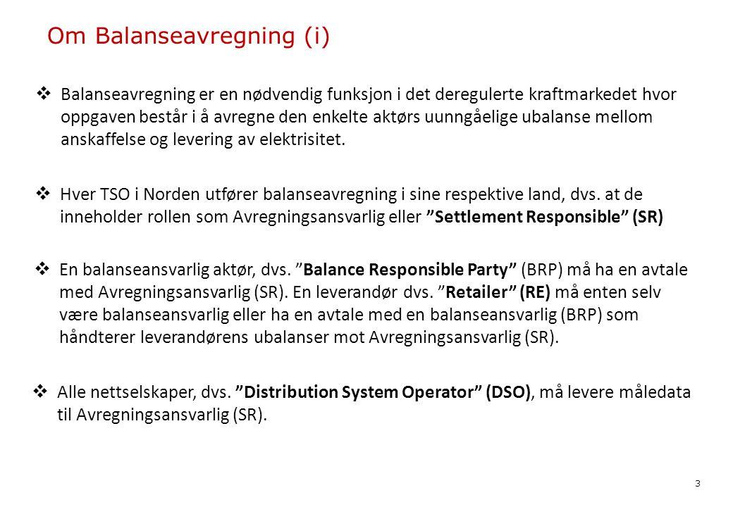 Om Balanseavregning(ii)  Avregningsansvarlig (SR) beregner ubalanser for hver balanseansvarlig  Avregningsansvarlig (SR) beregner og administrer sikkerhetskrav mot hver balanseansvarlig  I noen land håndterer Avregningsansvarlig (SR) profilering og saldooppgjør (Kvarkraft avrekning)  Avregningsansvarlig (SR) beregner inn- og utbetalinger og foretar fakturering og debitering mot hver balanseansvarlig 4