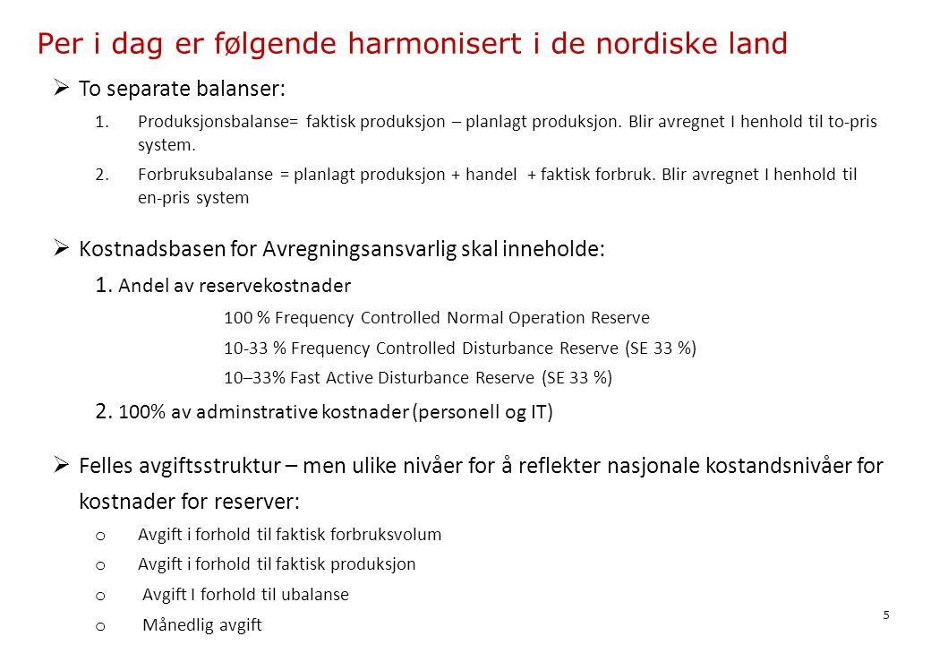 Per i dag er følgende harmonisert i de nordiske land  To separate balanser: 1.Produksjonsbalanse= faktisk produksjon – planlagt produksjon.
